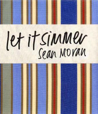 Let it Simmer by Sean Moran