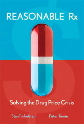 Reasonable RX: Solving the Drug Price Crisis by Stan Finkelstein
