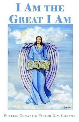 I Am the Great I Am by Phyllis Conant