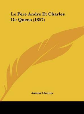 Le Pere Andre Et Charles de Quens (1857) by Antoine Charma