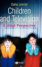 Children and Television by Dafna Lemish