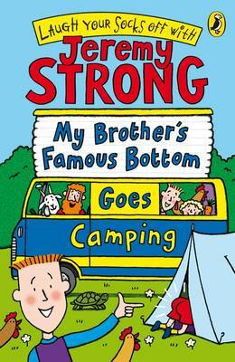 My Brother's Famous Bottom Goes Camping by Jeremy Strong image