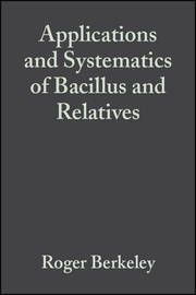 Applications and Systematics of Bacillus and Relatives image