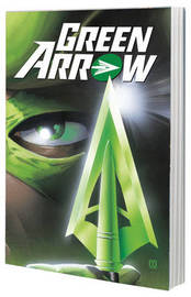 Green Arrow by Kevin Smith by Kevin Smith