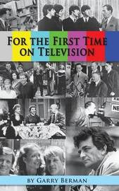 For the First Time on Television... (Hardback) by Garry Berman