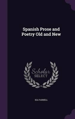 Spanish Prose and Poetry Old and New by Ida Farnell image