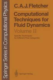 Computational Techniques for Fluid Dynamics by Clive A.J. Fletcher