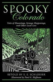 Spooky Colorado by S.E. Schlosser