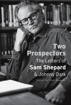Two Prospectors by Sam Shepard