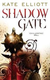 Shadow Gate (Crossroads #2) by Kate Elliott