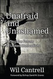 Unafraid and Unashamed by Wil Cantrell image
