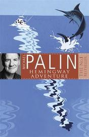 Michael Palin's Hemingway Adventure by Michael Palin image
