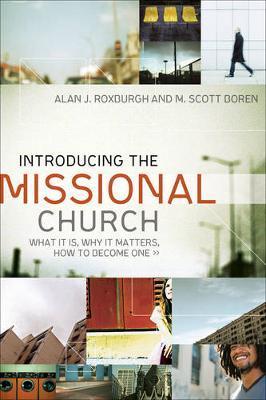 Introducing the Missional Church by Alan J. Roxburgh
