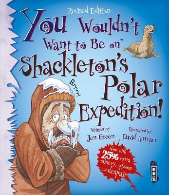 You Wouldn't Want To Be On Shackleton's Polar Expedition! by Jen Green image