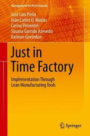 Just in Time Factory by Jose Luis Pinto