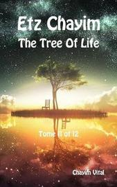Etz Chayim - The Tree of Life - Tome 11 of 12 by Chayim Vital