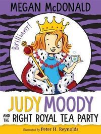Judy Moody and the Right Royal Tea Party by McDonald Megan
