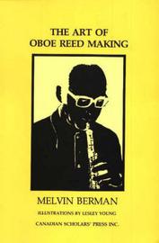 The Art of Oboe Reed Making by Melvin Berman image