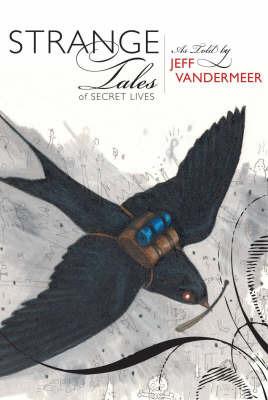 Strange Tales of Secret Lives by Jeff VanderMeer image