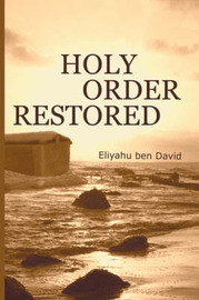 Holy Order Restored by Eliyahu ben David