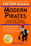 Modern Pirates: Protect Your Company From The Software Police by Alan, L Plastow