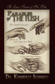 Parables of the Flesh by Kimberly Schmidt