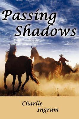 Passing Shadows by Charlie Ingram