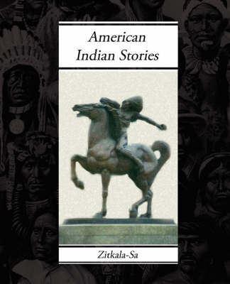 American Indian Stories by Zitkala-'sa