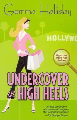 Undercover in High Heels by Gemma Halliday
