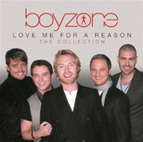 Love Me For A Reason: The Collection by Boyzone