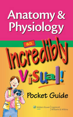 Anatomy and Physiology: An Incredibly Visual! Pocket Guide image