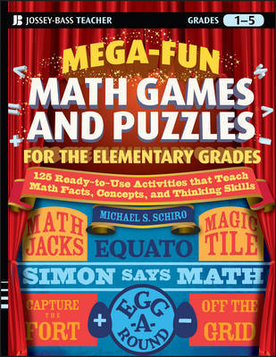 Mega-Fun Math Games and Puzzles for the Elementary Grades by Michael S. Schiro