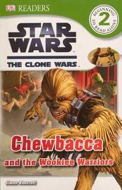 Chewbacca and the Wookiee Warriors by Simon Beecroft