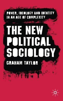 The New Political Sociology by G. Taylor