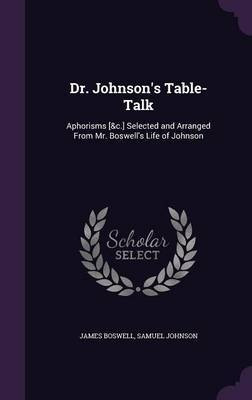 Dr. Johnson's Table-Talk by James Boswell