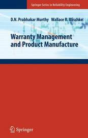 Warranty Management and Product Manufacture by D.N.Prabhakar Murthy