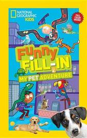 Nat Geo Kids Funny Fill-In My Pet Adventure by Ruth Musgrave