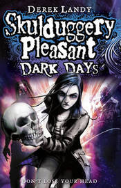 Dark Days (Skulduggery Pleasant #4) by Derek Landy image
