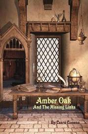 Amber Oak and the Missing Links by Ceara Comeau image