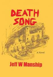 Death Song by Jeff W Manship