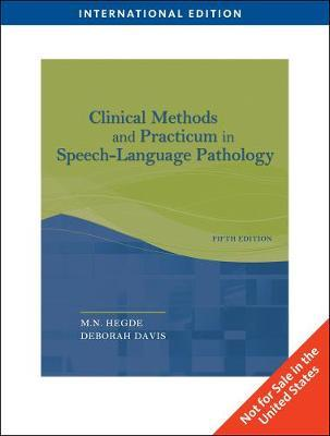 Clinical Methods and Practicum in Speech-Language Pathology, International Edition by M.N. Hegde