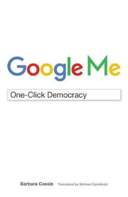 Google Me by Barbara Cassin