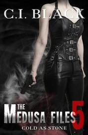 The Medusa Files, Case 5 by C I Black