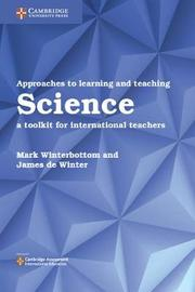 Approaches to Learning and Teaching Science by Mark Winterbottom
