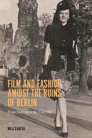 Film and Fashion amidst the Ruins of Berlin by Mila Ganeva