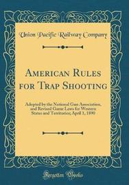 American Rules for Trap Shooting by Union Pacific Railway Company image