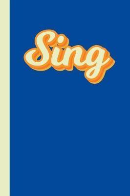 Sing by Hattie Louise Notebooks