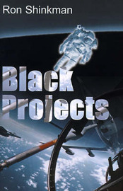 Black Projects by Ron Shinkman