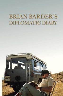 Brian Barder's Diplomatic Diary by Brian Barder