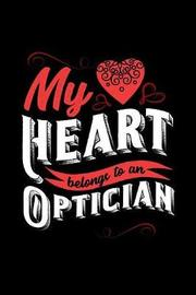 My Heart Belongs to an Optician by Dennex Publishing image